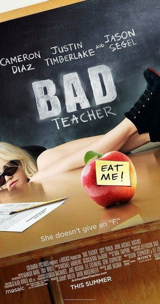 Directed by Jake Kasdan.  With Cameron Diaz, Jason Segel, Justin Timberlake, Lucy Punch. A lazy, incompetent middle school teacher who hates her job and her students is forced to return to her job to make enough money for a boob job after her rich fiancé dumps her.