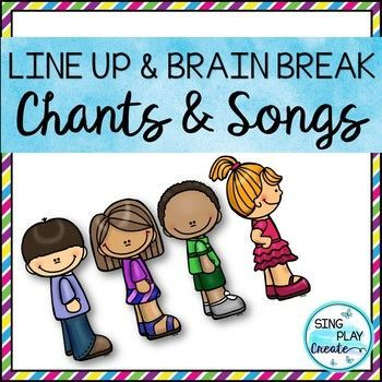 Establish your classroom routines using these creative line up songs and chants. Help students breathe and take a break with the silent brain break chants. Best for Preschool - 2nd graders. A Forever Freebie! Enjoy these line up songs sung to familiar