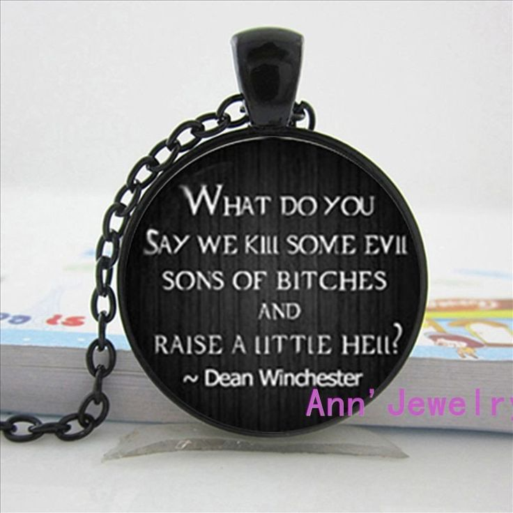 Supernatural Dean Winchester Quote Glass Necklace – The Geekery