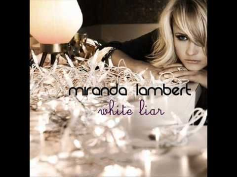 Miranda Lambert- White Liar
