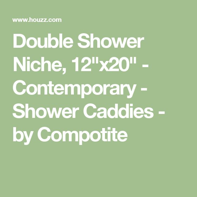 "Double Shower Niche, 12""x20"" - Contemporary - Shower Caddies - by Compotite"