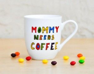 Cute Mug Mommy Needs Coffee With Various Color Design