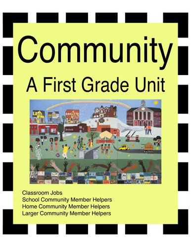 """This unit includes the definition of """"community"""" and pictures of what a school community looks like for first grade students."""