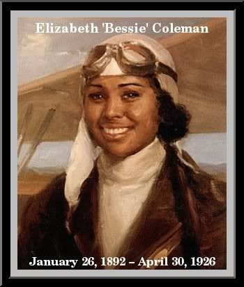 "Elizabeth ""Bessie"" Coleman (January 26, 1892 – April 30, 1926) was an American civil aviator. She was the first female pilot of African American descent and the first person of African American descent to hold an international pilot license."