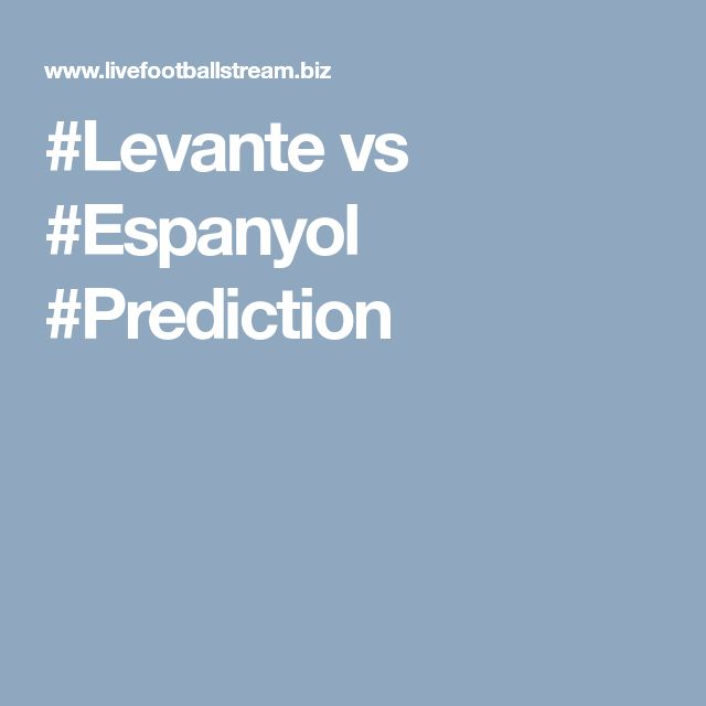 #Levante vs #Espanyol #Prediction