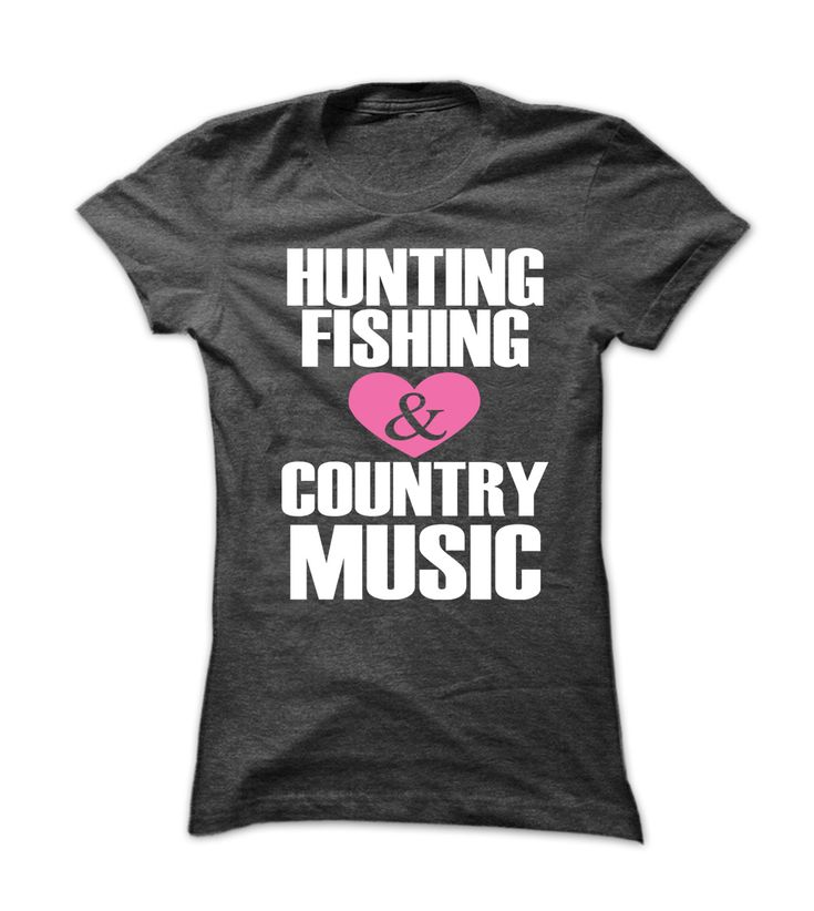 Hunting Fishing and Country Music T Shirt