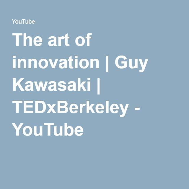 The art of innovation | Guy Kawasaki | TEDxBerkeley - YouTube