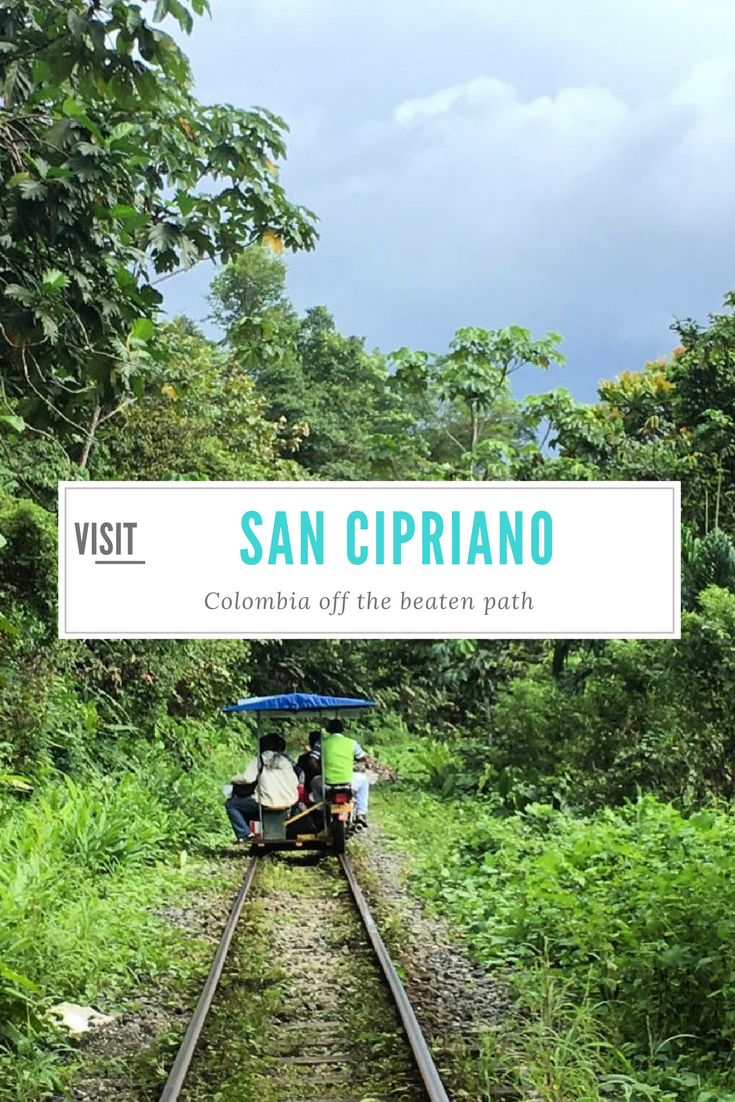 Follow the Railroad to San Cipriano, Colombia & get off the typical tourist track