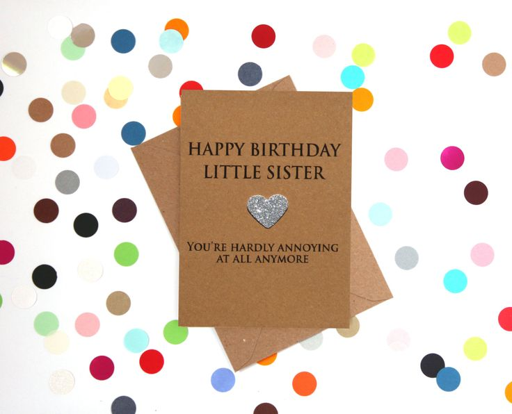 Funny Sister Birthday Card: Happy Birthday Little Sister, you're hardly annoying at all anymore - pinned by pin4etsy.com