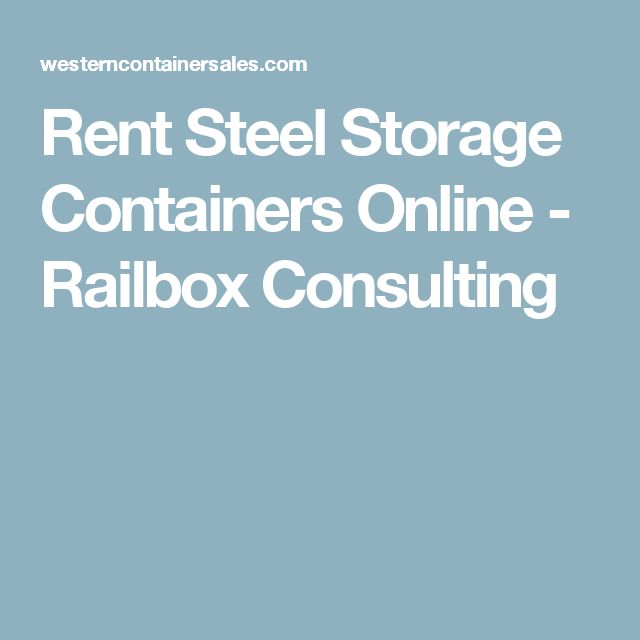 Rent Steel Storage Containers Online - Railbox Consulting