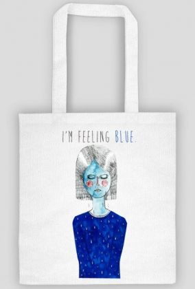 i am feeling blue
