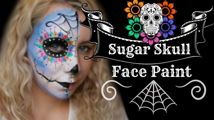 Sugar Skull Face Painting Tutorial- Perfect for halloween ...