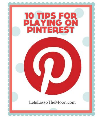 10 tips for playing on pinterest.