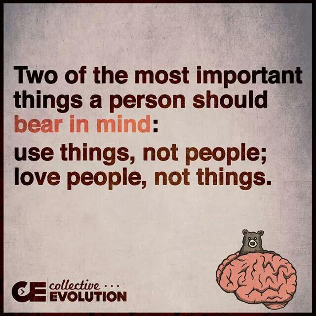 Use Things ... Love People ...