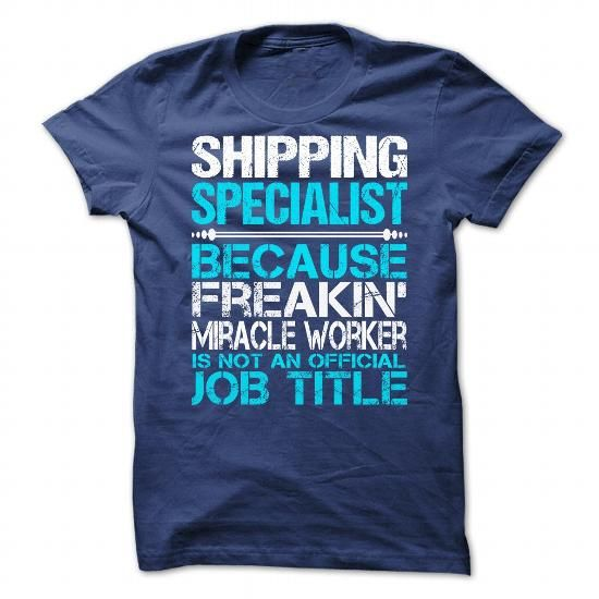 AWESOME SHIRT FOR SHIPPING SPECIALIST T-SHIRTS, HOODIES, SWEATSHIRT (21.99$ ==► Shopping Now)