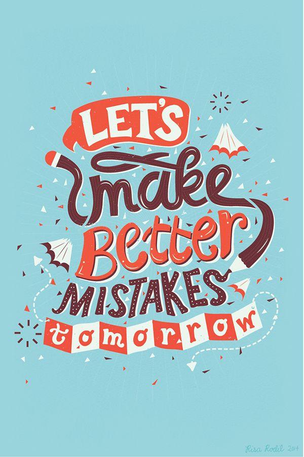 Let's make better mistakes together
