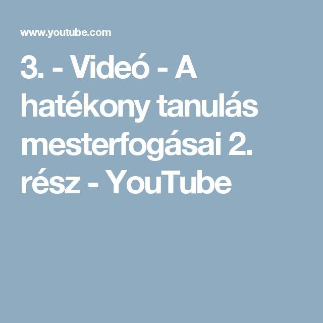 3. - Videó - A hatékony tanulás mesterfogásai 2. rész - YouTube