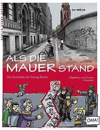 Als die Mauer stand: Die Geschichte der Teilung Berlins #Mauer, #stand, #Als, #die – #als #Berlins #der #die #Geschichte #mauer #stand #Teilung