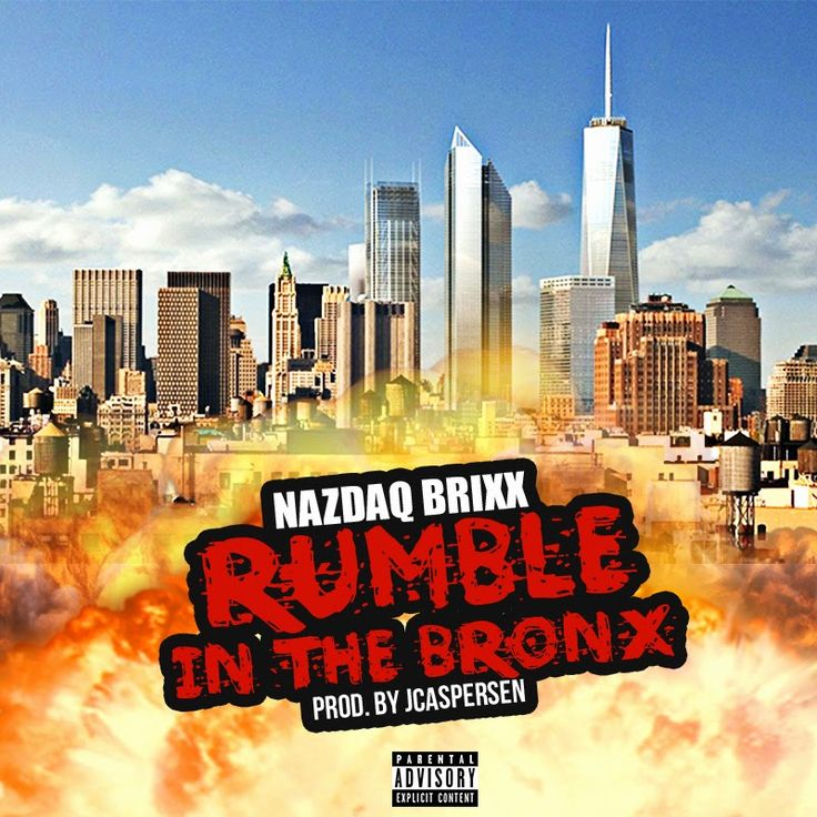 DEF!NITION OF FRESH : Nazdaq Brixx - Rumble In The Bronx...The Bronx native Nazdaq Brixx is fresh off The Bronx to Wall Street 3 project which was on some of the top music websites, which dropped in May. But the new single Rumble in the Bronx is gonna be on the Mr. Bronx New York EP coming late August.
