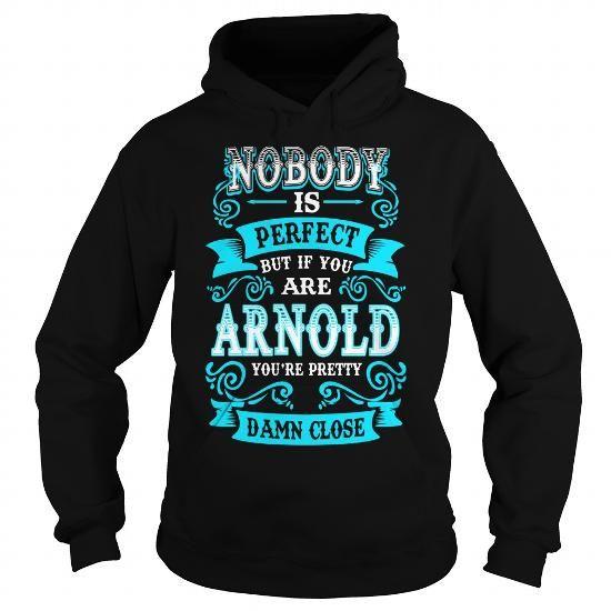 Cool ARNOLD ARNOLDYEAR ARNOLDBIRTHDAY ARNOLDHOODIE ARNOLD NAME ARNOLDHOODIES  TSHIRT FOR YOU Shirts & Tees
