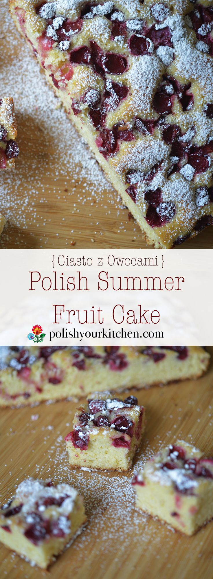 Simple Polish Summer Fruit Cake, buttery and light, with any fruit that are in your garden or market. Recipe at polishyourkitchen.com