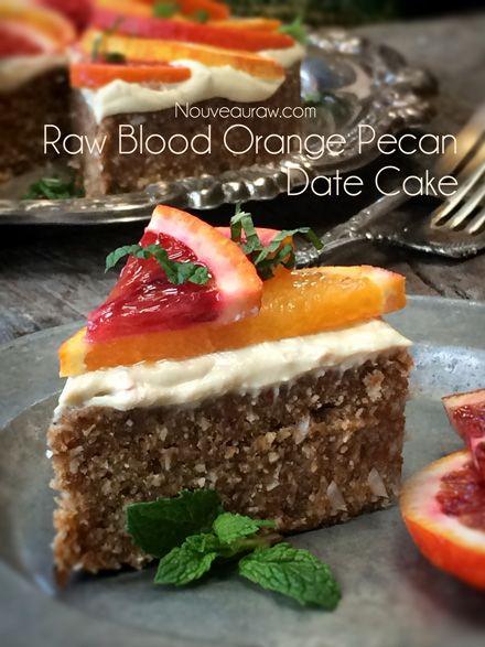 Raw Blood Orange Pecan Date Cake w/Raw Coconut Orange Whipped Cream Frosting frmo Nouveau Raw