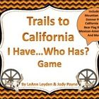 $This game is a great way to learn about and review the events of the California from 1800-1848. Topics included: Mountain Men, Bear Flag Revolt, Mexican American War and More!