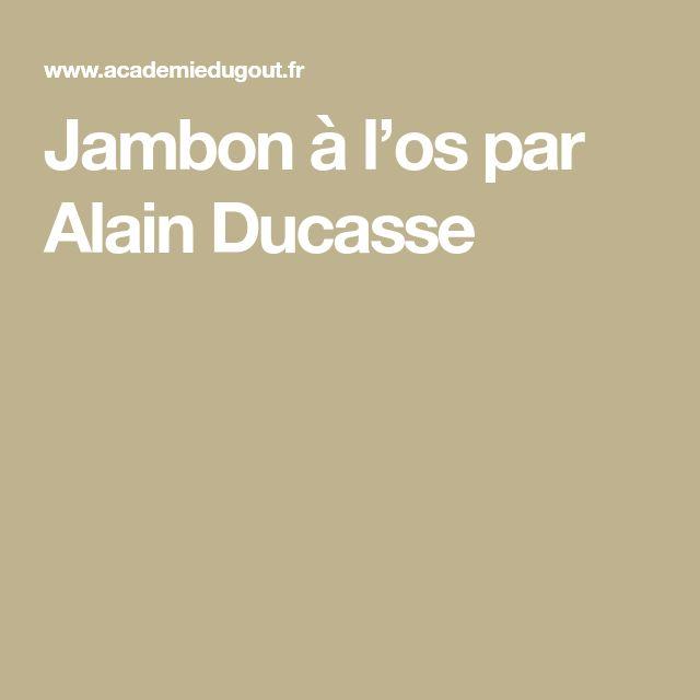 Jambon à l'os par Alain Ducasse