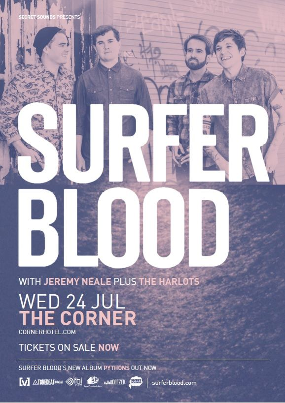 Surfer Blood (USA) with support from Jeremy Neale & The Harlots (Splendour Sideshow) - Corner Hotel, 24 July 2013 - Info/tix: https://corner.ticketscout.com.au/gigs/1454-surfer-blood