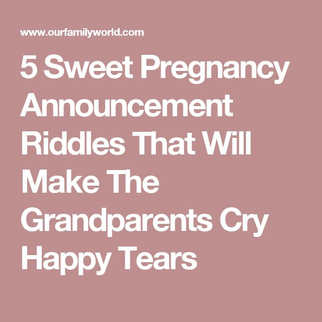 5 Sweet Pregnancy Announcement Riddles That Will Make The Grandparents Cry Happy Tears