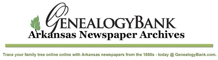 Arkansas newspapers for genealogy at GenealogyBank. Visit the blog to download a printable list of the 78 Arkansas newspapers online in our archives. http://blog.genealogybank.com/top-genealogy-websites-pt-8-arkansas-genealogy-resources-for-records.html