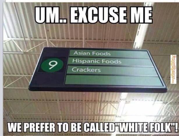 We prefer 'white folk'.