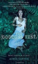 Weekly Spotlight    Aimee Carter and The Goddess Test Series  The Goddess Test  EVERY GIRL WHO HAS TAKEN THE TEST HAS DIED.NOW IT'S KATE'S TURN.It's always been just Kate and her mom--and her mother is dying. Her last wish? To move back to her childhood home. So Kate's going to start at a new school with no friends no other family and the fear that her mother won't live past the fall.Then she meets Henry. Dark. Tortured. And mesmerizing. He claims to be Hades god of the Underworld--and if…