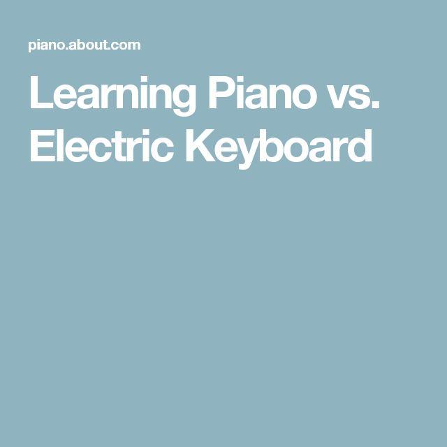 Learning Piano vs. Electric Keyboard