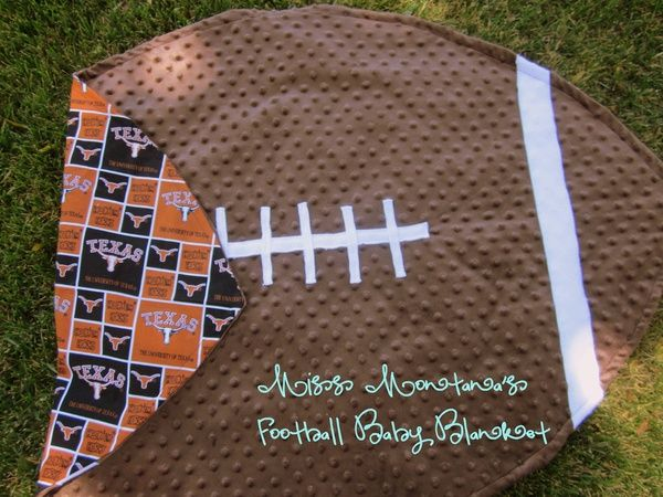 football baby blanket -  cute idea! Obviously, with OU instead of the Texas shorthorns. :)