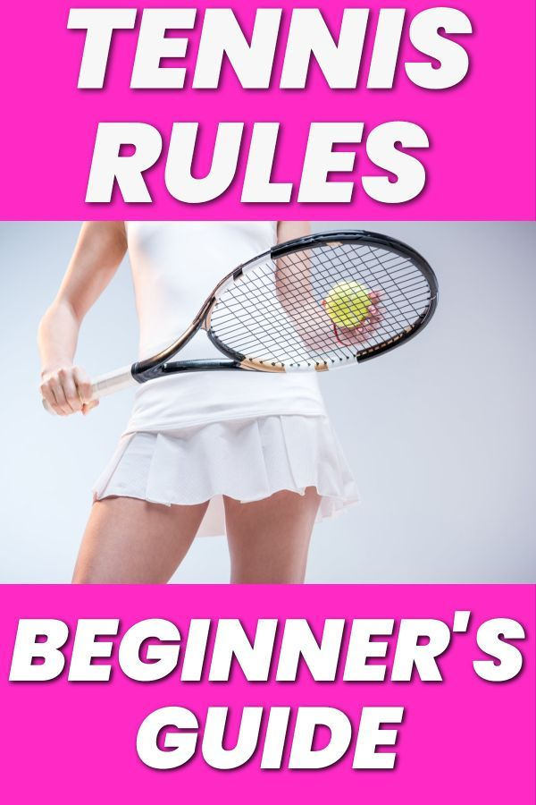 The Quick Guide To Tennis Rules For Beginners Tennis Rules