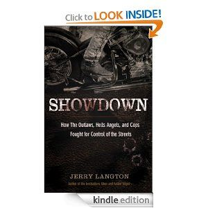 Showdown How The Outlaws Hells Angels And Cops Fought For Control Of Streets