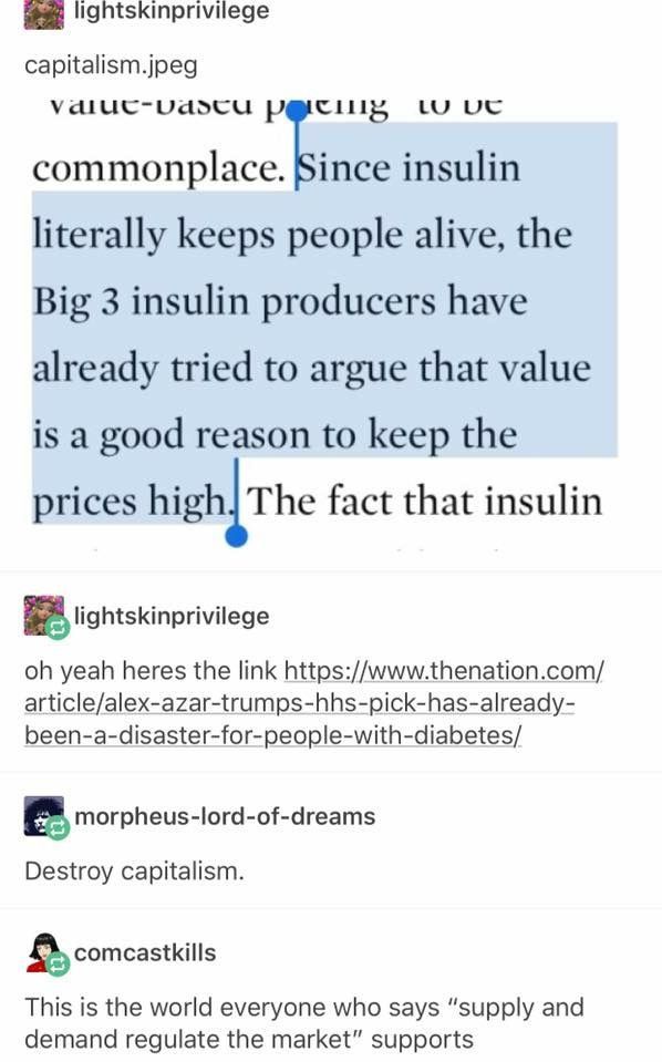 Insulin was discovered mainly by three Canadians who patented their idea but sold their rights to the University of Toronto so that the drug could be afforded by everyone that needed it and that all the money would go toward funding new research... this is disgusting!