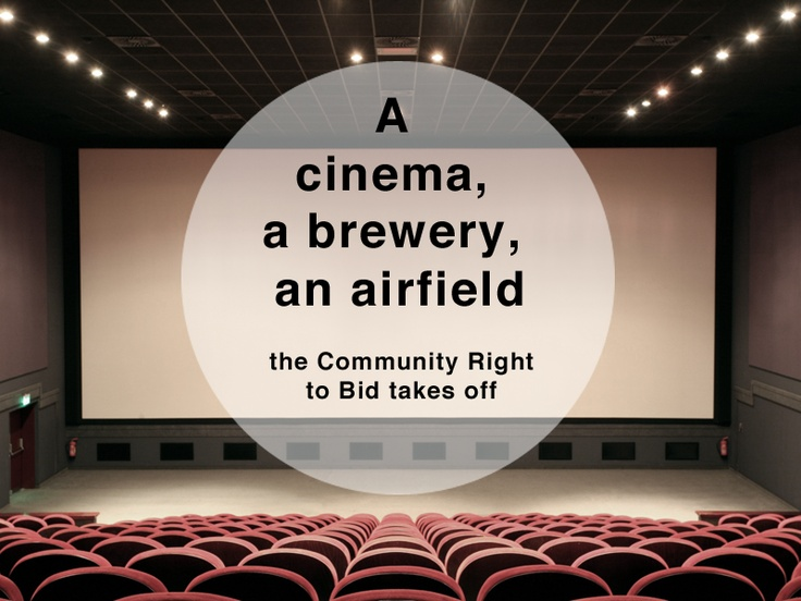 The imagination to transform buildings for public benefit  is out there. What is needed now is access to advice and support at the local level  to follow through this early burst of activity surrounding the Community Right to Bid.    http://locality.org.uk/?comment=cinema-brewery-airfield-community-bid-takes