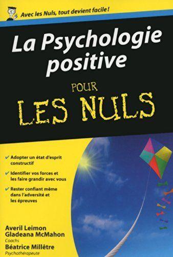 La Psychologie positive pour les Nuls, http://www.amazon.fr/dp/2754064591/ref=cm_sw_r_pi_awdl_p97qwb1PZBR1D