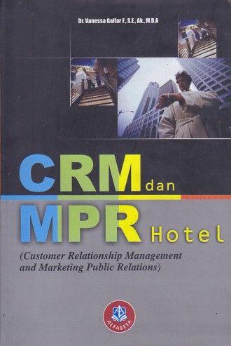 CRM dan MPR Hotel (Customer Relationship Management and Marketing Public Relations) – Vanessa Gaffar F