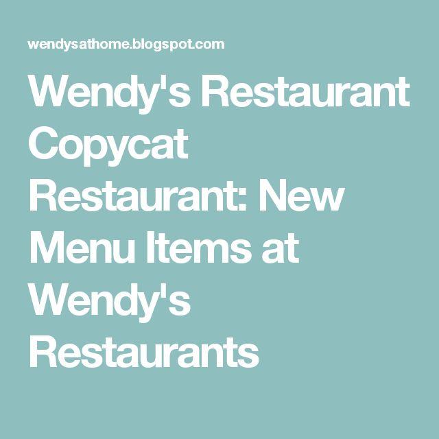 Wendy's Restaurant Copycat Restaurant: New Menu Items at Wendy's Restaurants