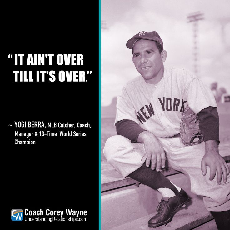 """#yogiberra #mlb #baseball #newyork #yankees #mets #playoffs #determination #teamwork #winning #success #nevergiveup #champions #coaching #leadership #election2016 #coachcoreywayne #greatquotes Photo by The Bettmann Collection / Getty Images """"It ain't over till it's over."""" ~ Yogi Berra"""