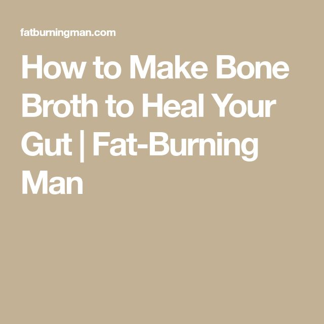 How to Make Bone Broth to Heal Your Gut | Fat-Burning Man