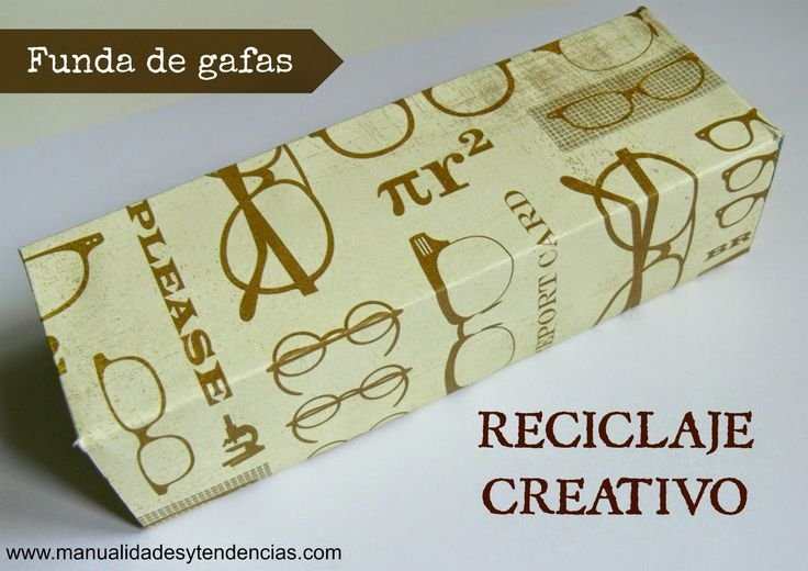 Funda de gafas reciclada / Recycled glasses case www.manualidadesytendencias.com #reciclaje #recycling