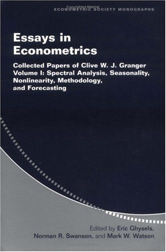 Essays in Econometrics: Collected Papers of Clive W. J. Granger (Econometric Society Monographs) (Volume 1) by Clive W. J. Granger. $24.00. Publisher: Cambridge University Press; 1 edition (July 23, 2001). Publication: July 23, 2001. Edition - 1