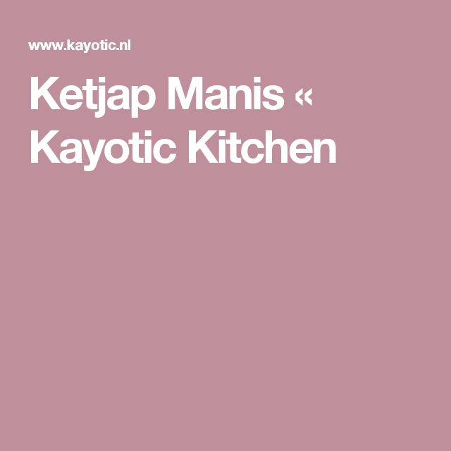 Ketjap Manis « Kayotic Kitchen