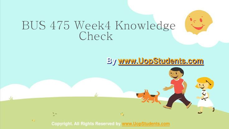 # BUS 475 Week 4 Knowledge Check 100% Correct Answers, click here to Download http://goo.gl/nzjT1H . For more course tutorials visit www.UopStudents.com