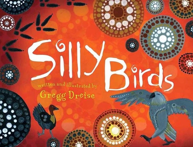 Kids' Book Review: Review: Silly Birds by Greg Dreise- this book has been shortlisted in the Indigenous Section of the Australian Speech Pathology Awards 2015.Age 4+