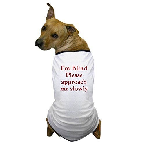 Cafepress Blind Dog T Shirt Pet Clothing Funny Want